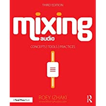 Mixing Audio: Concepts, Practices, and Tools