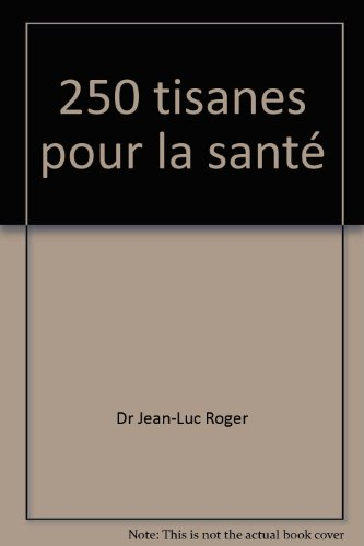 250 tisanes pour la sante