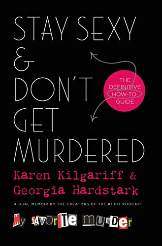 Stay Sexy & Don't Get Murdered: The Definitive How-To Guide (Definitive Guide)