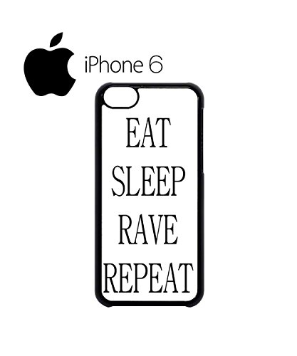 Eat Sleep Rave Repeat Party Mobile Cell Phone Case Cover iPhone 6 Plus Black Weiß