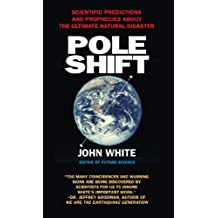 Pole Shift: Predictions and Prophecies of the Ultimate Disaster (English Edition)