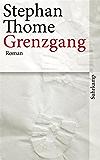 Grenzgang: Roman (suhrkamp taschenbuch)