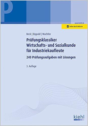 Prüfungsklassiker Wirtschafts- und Sozialkunde für Industriekaufleute: 240 Prüfungsaufgaben mit Lösungen