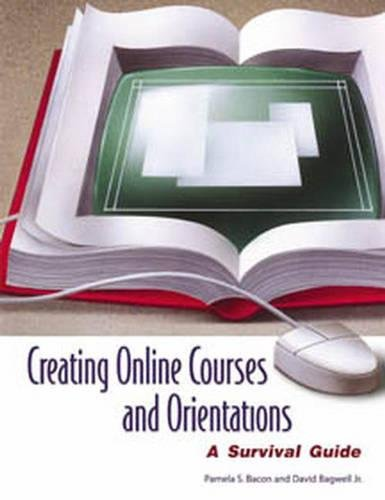 Creating Online Courses and Orientations: A Survival Guide