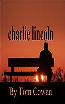 Charlie Lincoln (English Edition) de [Cowan, Tom]