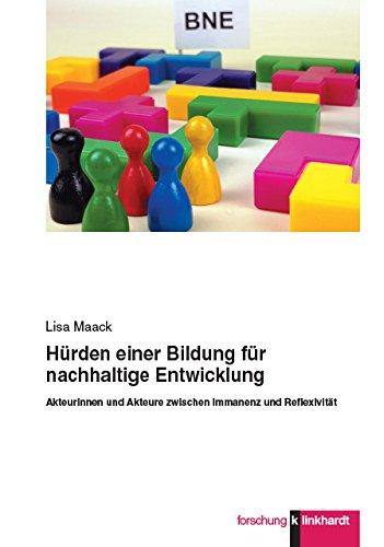 Hürden einer Bildung für nachhaltige Entwicklung: Akteurinnen und Akteure zwischen Immanenz und Reflexivität (Klinkhardt forschung)