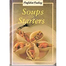 Soups and Starters (Confident Cooking)