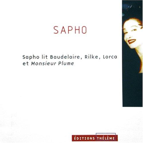 Sapho lit Baudelaire, Rilke, Lorca et Monsieur Plume / Sapho |