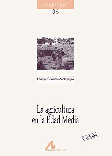 La agricultura en la edad media (Cuadernos de historia) por Enrique Cantera Montenegro