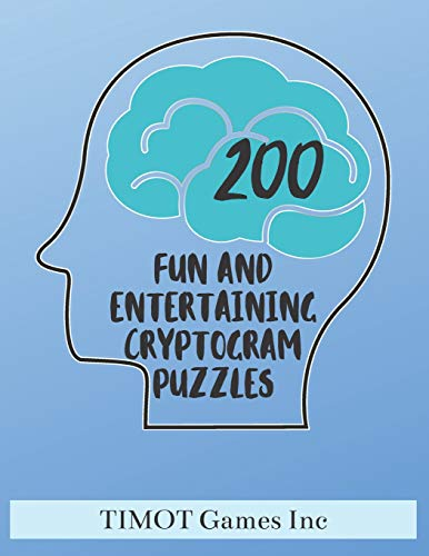 200 Fun and Entertaining Cryptogram Puzzles: Fun Brain Teasing Word Puzzles for Families (Large Print Games to Improve Brain Function and Make You Smarter)