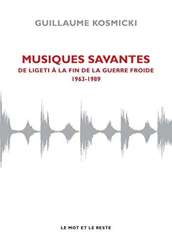 Musiques savantes : De Ligeti  la fin de la guerre froide (1963-1989)