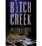 [Bitch Creek [ BITCH CREEK ] By Tapply, William G ( Author )Nov-01-2005 Paperback