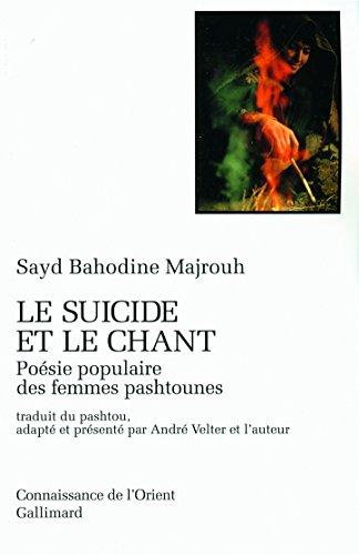 Le Suicide et le chant: Poésie populaire des femmes pashtounes