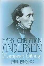 [Hans Christian Andersen: European Witness] (By: Paul Binding) [published: June, 2014]