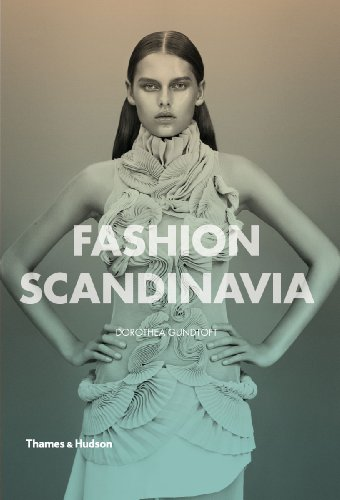 Fashion Scandinavia: Contemporary Cool por Dorothea Gundtoft