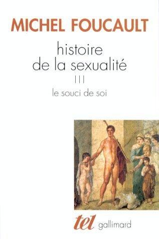 Histoire de la sexualité. tome 3 : Le souci de soi de Foucault. Michel (1994) Poche