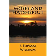 MOSES AND HATSHEPSUT (English Edition)