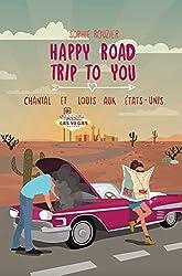 Happy road trip to you: Chantal et Louis aux États-Unis: une novella rafraîchissante et dépaysante parfaite pour cet été