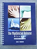 The Myofascial Release Manual