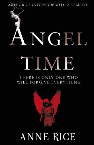 Angel Time - Anne Rice