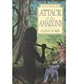 [Attack of the Amazons: Book 8] [by: Gilbert Morris]