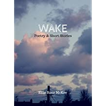 Wake (Poetry and Short Stories Book 2)