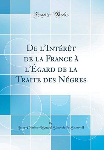 De l'Intérêt de la France à l'Égard de la Traite des Négres (Classic Reprint)