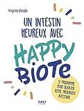 Un intestin heureux avec Happybiote - Le programme pour booster votre microbiote intestinal