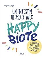 Un intestin heureux avec Happybiote - Le programme pour booster votre microbiote intestinal de Virginie GERGÈS