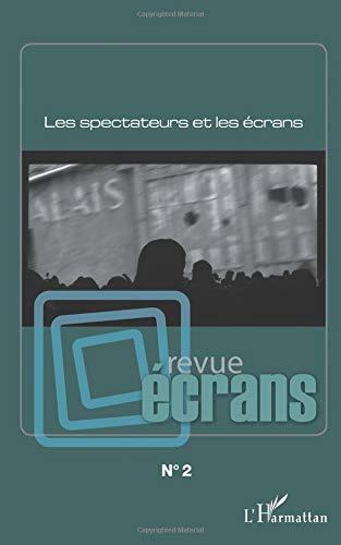 Les spectateurs et les écrans par Various Authors