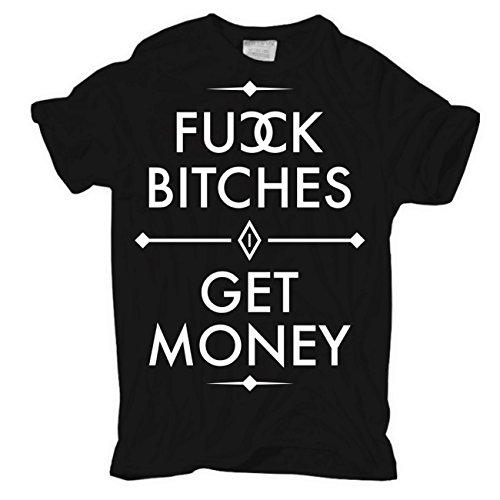 Männer und Herren T-Shirt FUCK BITCHES - GET MONEY Körperbetont schwarz
