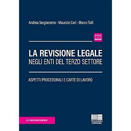 La Revisione Legale Negli Enti Del Terzo Settore. Aspetti Procedurali E Carte Di Lavoro