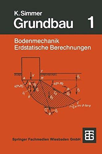 Grundbau: Teil 1 Bodenmechanik und erdstatische Berechnungen