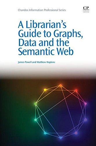 A Librarian's Guide to Graphs, Data and the Semantic Web (Chandos Information Professional Series) (Guess Web)