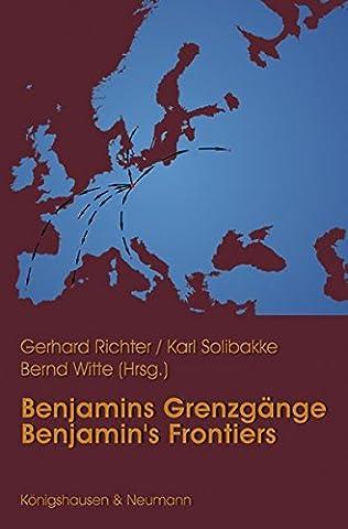 Benjamins Grenzgänge / Benjamins Frontiers (Benjamin-Blätter)