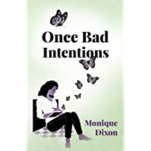 Once Bad Intentions