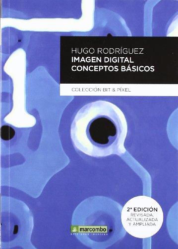 Imagen Digital: Conceptos básicos (BIT & PIXEL) por HUGO RODRIGUEZ ALONSO