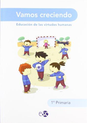Vamos Creciendo. Educación De Las Virtudes Humanas. EP 1 por Vv.Aa.