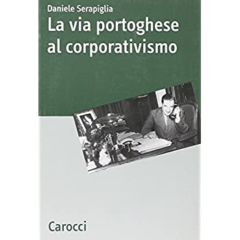 La Via Portoghese Al Corporativismo