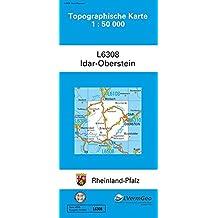 TK50 L6308 Idar-Oberstein: Topographische Karte 1:50000 (Topographische Karten 1:50000 (TK 50) Rheinland-Pfalz (amtlich) / Mehrfarbige Ausgabe)