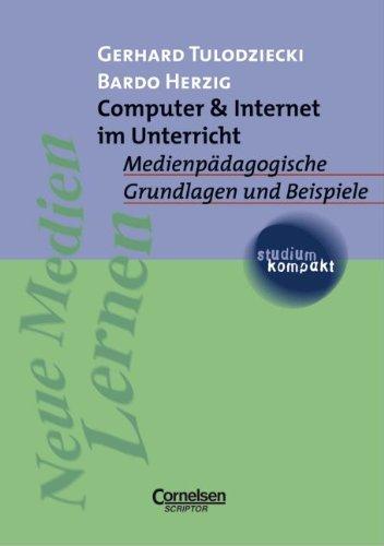 studium kompakt - Pädagogik: Computer & Internet im Unterricht: Medienpädagogische Grundlagen und Beispiele. Studienbuch