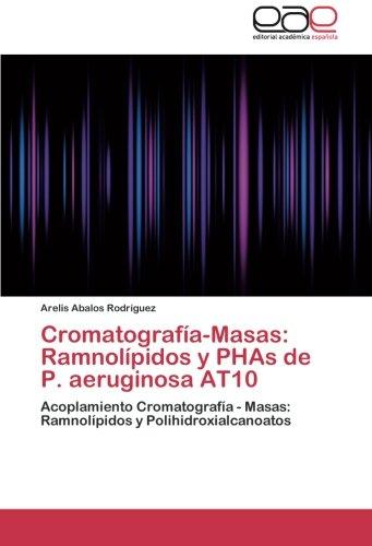 Cromatografia-Masas: Ramnolipidos y Phas de P. Aeruginosa At10