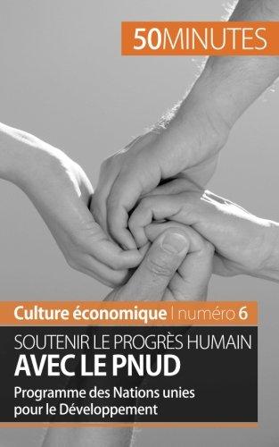 Soutenir le progrs humain avec le Pnud: Programme des Nations unies pour le Dveloppement