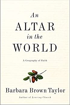 An Altar in the World: A Geography of Faith von [Taylor, Barbara Brown]