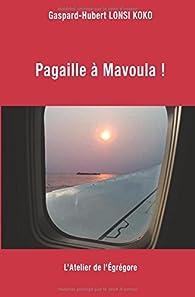 Pagaille à Mavoula ! par Gaspard-Hubert Lonsi Koko