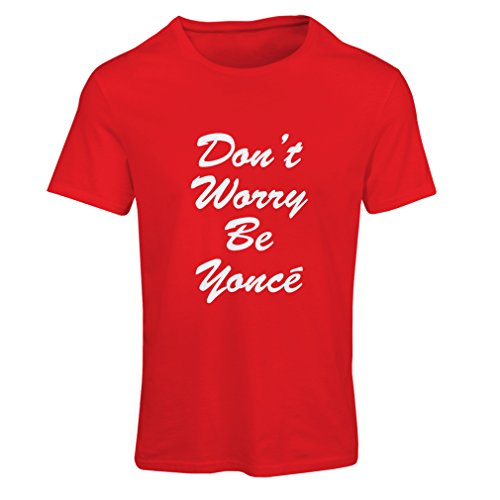 N4183F Don''t Worry Be Yonce gift Short Sleeve t-shirt femelle' Red White