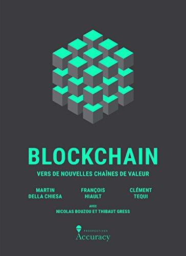 Blockchain - Vers de nouvelles chaînes de valeur par Martin Della Chiesa