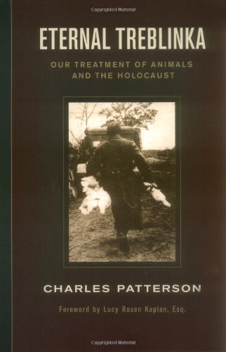 Eternal Treblinka: Our Treatment of Animals and the Holocaust por Charles Patterson