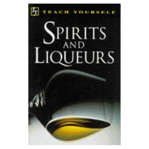 Spirits and Liqueurs (Teach Yourself) by Andrew Durkan (1997-08-06)