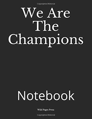 We Are The Champions: Notebook por Wild Pages Press